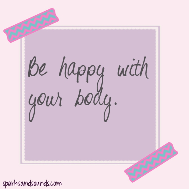 Be happy with your body quote